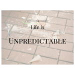 One Thing about Life, it's Unpredictable