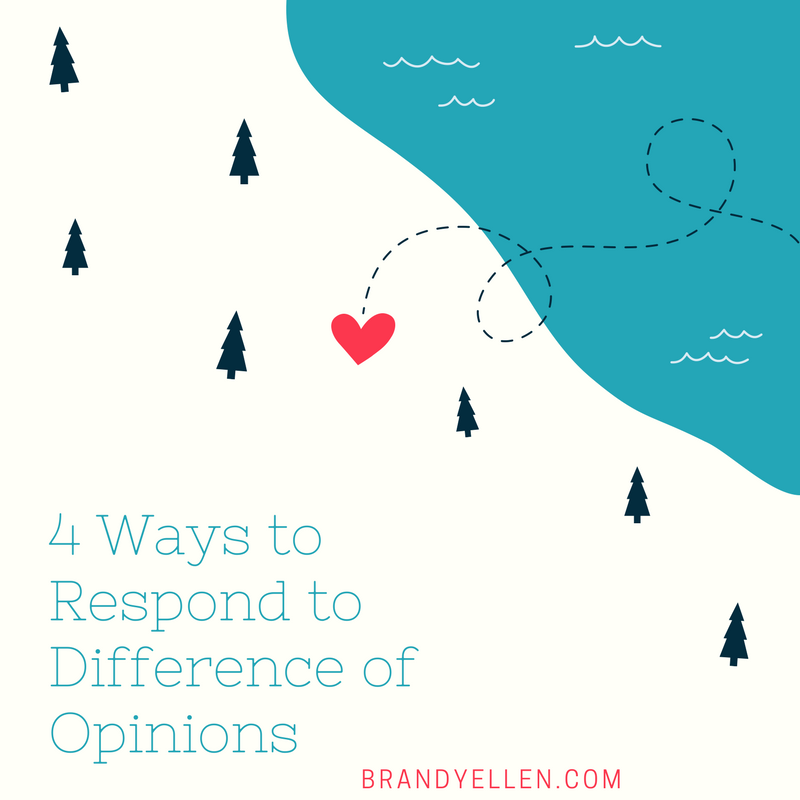 Brandy Ellen Blogs 4 Ways to Respond to Difference of Opinions