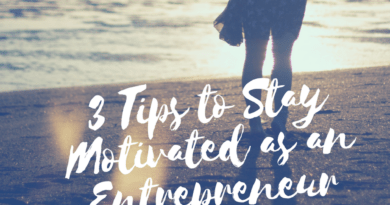 3 Tips to Stay Motivated as an Entrepreneur