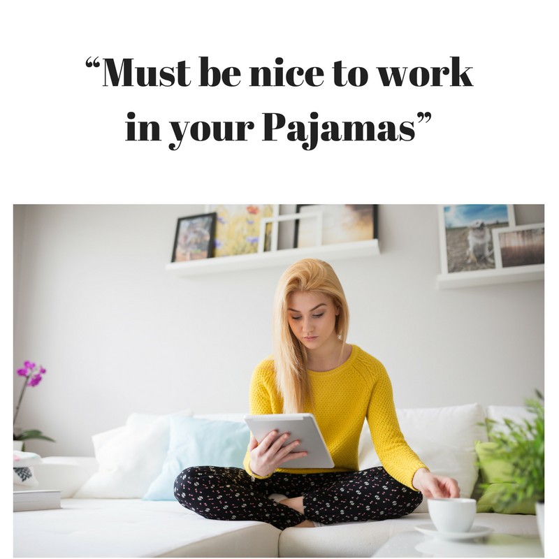 """Must be nice to work in your Pajamas"""