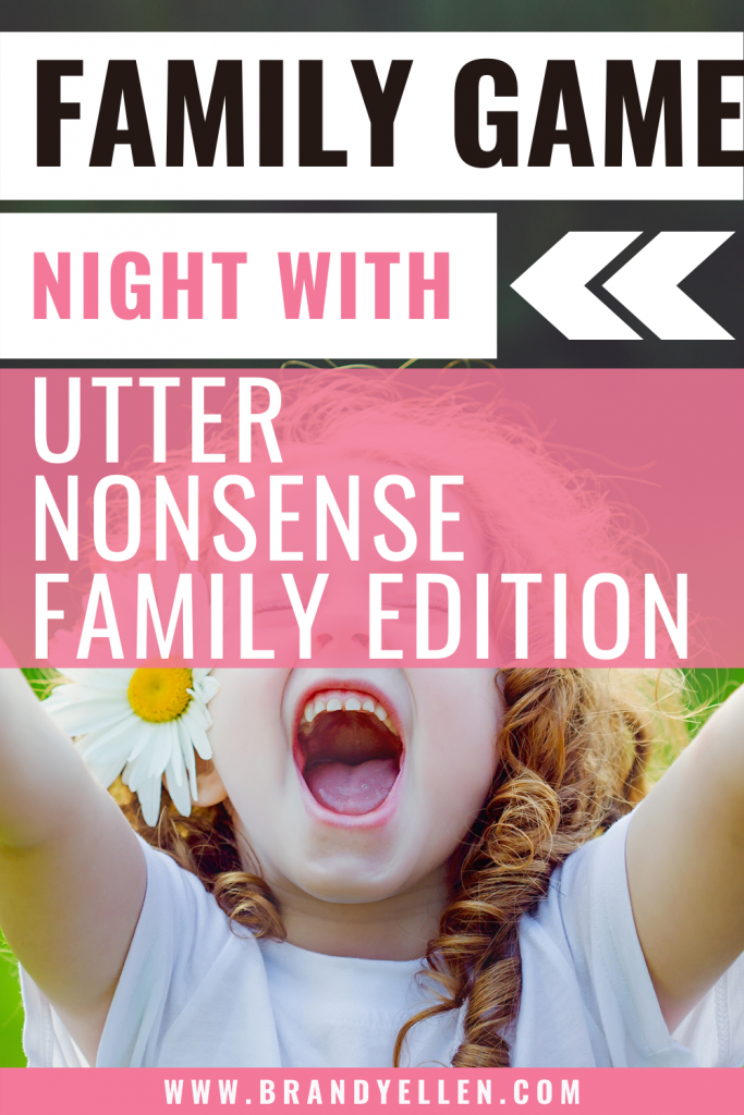 pinerest image of girl laughing with mouth open and words family game night with utter nonsense family edition