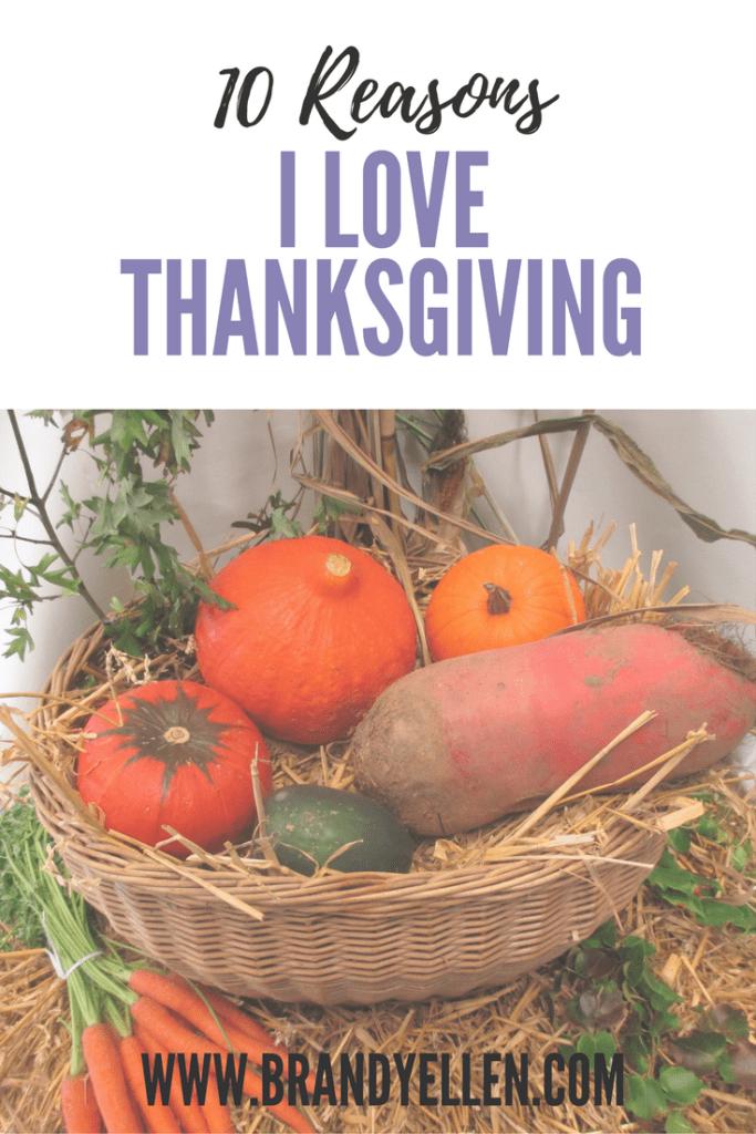 10 Reasons I love Thanksgiving