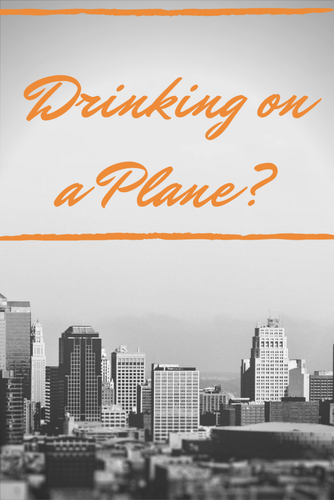 Easy on the Champagne: Think Before You Drink on the Plane