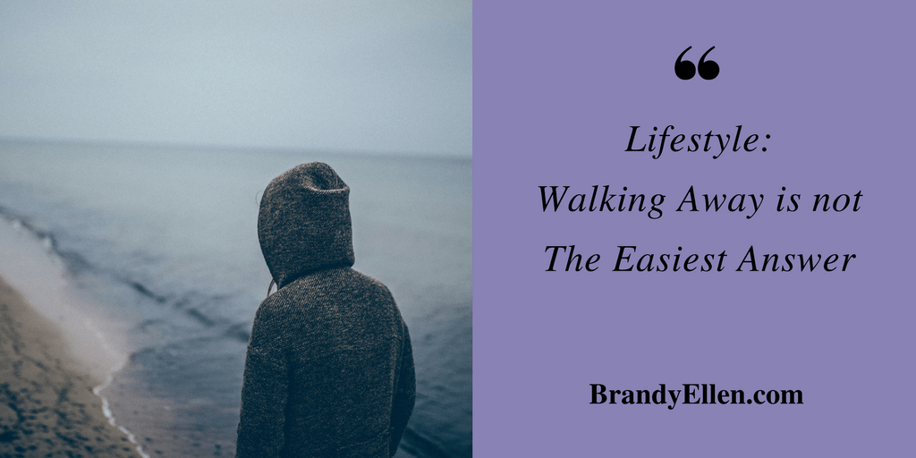 Many will say that walking away is the easy way out or the coward's way out. Not true. Walking away can be the most difficult decision in life or business.