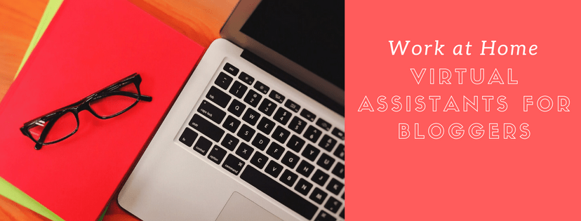 How Virtual Assistants for Bloggers Can Help You In A Big Way