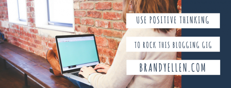 How to Use Positive Thinking When Blogging