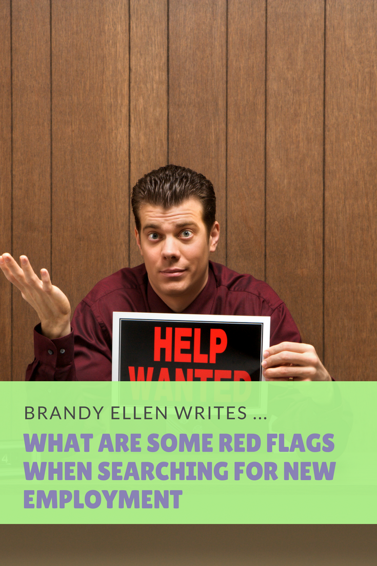What are some red flags when searching for new employment? Here are some things to watch out for when you're applying for new employment.