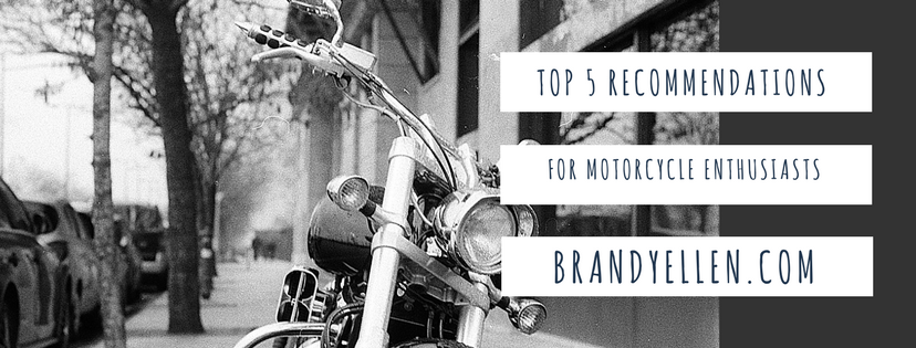 Top 5 Recommendations for Motorcycle Enthusiasts for Spring and Summer 2018