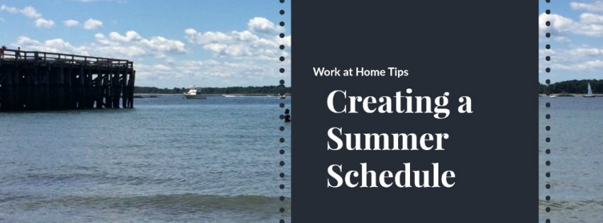 How To Stick To A Summer Schedule When You Work From Home This Summer