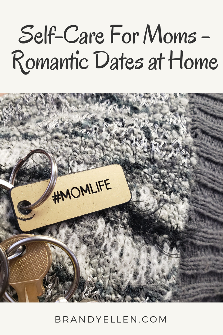 Self-Care For Moms - Romantic Dates at Home