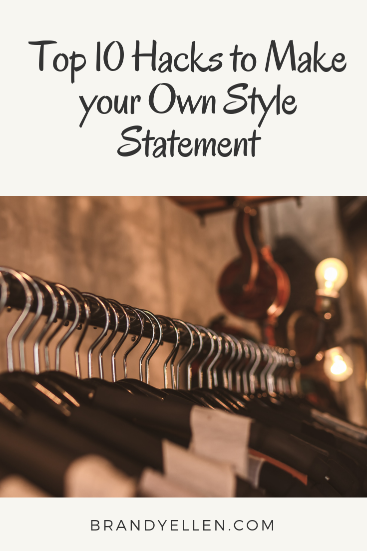 Top 10 Hacks to Make your Own Style Statement