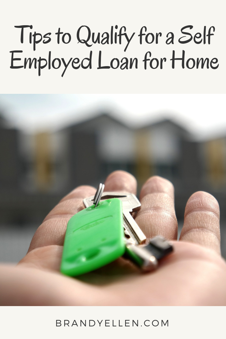Tips to Qualify for a Self Employed Loan for Home