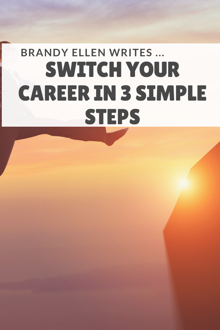 Switch Your Career In 3 Simple Steps