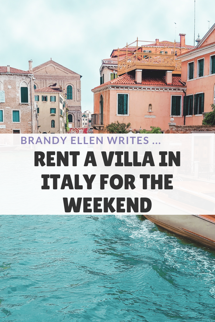 Rent a Villa in Italy For The Weekend
