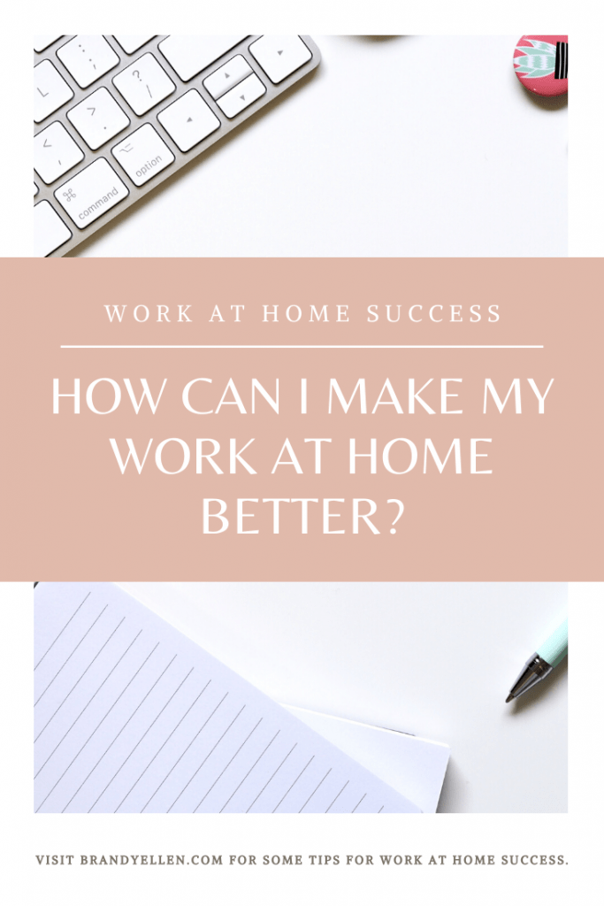 How can I make my work at home better