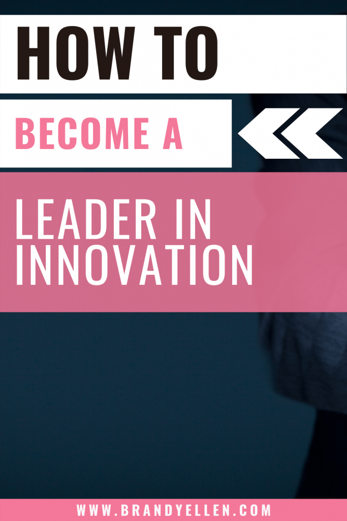 pinterest image with words how to become a leader in innovacation with blue background and pink lettering